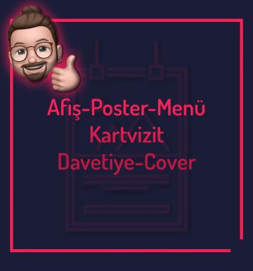 Afiş-Poster-Menü-Kartvizit-Davetiye-Cover